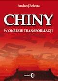Chiny w okresie transformacji - Andrzej Bolesta - ebook
