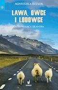 Lawa, owce i lodowce. Zadziwiająca Islandia - Agnieszka Rezler - ebook