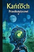 Przedksiężycowi. Tom 2 - Anna Kańtoch - ebook