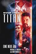 Star Trek - Titan 1: Eine neue Ära - Michael A. Martin - E-Book