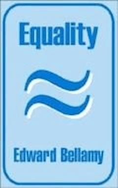 Equality - Edward Bellamy - ebook