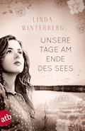 Unsere Tage am Ende des Sees - Linda Winterberg - E-Book