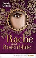 Rache und Rosenblüte - Renée Ahdieh - E-Book