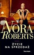 Życie na sprzedaż - Nora Roberts - ebook
