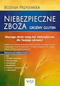 Niebezpieczne zboża. Groźny gluten - Bożena Przyjemska - ebook
