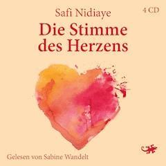 Die Stimme des Herzens - Safi Nidiaye - Hörbüch