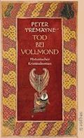 Tod bei Vollmond - Peter Tremayne - E-Book