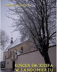 Kościół św. Józefa w Sandomierzu. Krótka informacja - Andrzej Sarwa - ebook
