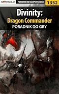 """Divinity: Dragon Commander - poradnik do gry - Arek """"Skan"""" Kamiński - ebook"""