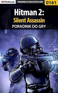 "Hitman 2: Silent Assassin - poradnik do gry - Arkadiusz ""Syriusz"" Bartnik - ebook"