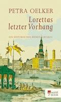 Lorettas letzter Vorhang - Petra Oelker - E-Book