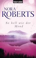 So hell wie der Mond - Nora Roberts - E-Book