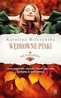 Rok na Kwiatowej. Tom I. Wędrowne ptaki - Karolina Wilczyńska - ebook
