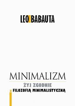 Minimalizm. Żyj godnie z filozofią minimalistyczną - Leo Babauta - ebook + audiobook