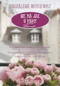 Nie ma jak u mamy - Magdalena Witkiewicz - ebook