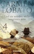 Und sie werden nicht vergessen sein 4 - Carmen Lobato - E-Book
