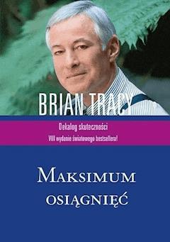 Maksimum osiągnięć - Brian Tracy - ebook