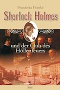 Sherlock Holmes und der Club des Höllenfeuers - Franziska Franke - E-Book