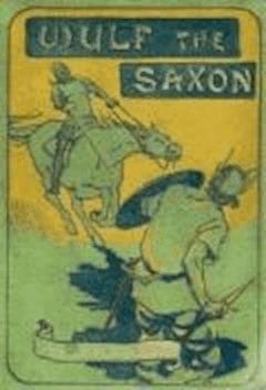 Wulf the Saxon - G. A. Henty - ebook