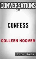 Confess: by Colleen Hoover​​​​​​​ | Conversation Starters - dailyBooks - E-Book