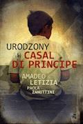Urodzony w Casal di Principe - Amadeo Letizia, Paola Zanuttini - ebook
