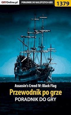 """Assassin's Creed IV: Black Flag - przewodnik po grze - Krystian Smoszna, Łukasz """"Salantor"""" Pilarski - ebook"""