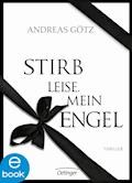 Stirb leise, mein Engel - Andreas Götz - E-Book