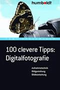 100 clevere Tipps: Digitalfotografie - Tom! Striewisch - E-Book