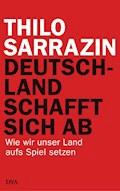 Deutschland schafft sich ab - Thilo Sarrazin - E-Book