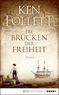 Die Brücken der Freiheit - Ken Follett - E-Book