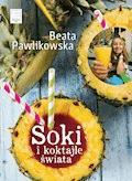 Soki i koktajle świata - Beata Pawlikowska - ebook