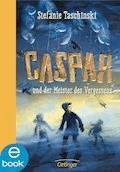 Caspar und der Meister des Vergessens - Stefanie Taschinski - E-Book + Hörbüch