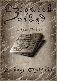 Człowiek znikąd. Tom 1. Księga Welesa - Łukasz Gapiński - ebook
