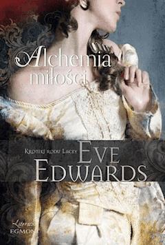 Alchemia miłości. Kroniki rodu Lacey - Eve Edwards - ebook