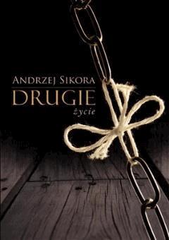 Drugie życie - Andrzej Sikora - ebook