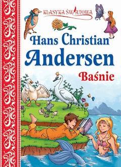 Klasyka światowa. H.Ch. Andersen Baśnie - Hans Christian Andersen - ebook