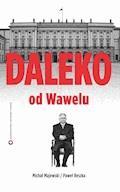 Daleko od Wawelu - Michał Majewski, Paweł Reszka - ebook