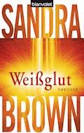 Weißglut - Sandra Brown - E-Book