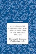 Psychological Empowerment and Job Satisfaction in the Banking Sector - Elizabeth George - E-Book