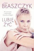 Lubię żyć - Ewa Błaszczyk, Agnieszka Litorowicz - Siegert - ebook