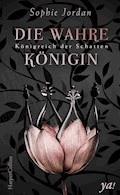 XXL-Leseprobe - Königreich der Schatten: Die wahre Königin - Sophie Jordan - E-Book