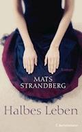 Halbes Leben - Mats Strandberg - E-Book