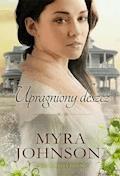 Upragniony deszcz - Myra Johnson - ebook