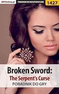 """Broken Sword: The Serpent's Curse - poradnik do gry - Przemysław """"Imhotep"""" Dzieciński - ebook"""