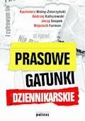 Prasowe gatunki dziennikarskie - Kazimierz Wolny-Zmorzyński Andrzej Kaliszewski Jerzy Snopek Wojciech Furman - ebook
