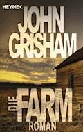 Die Farm - John Grisham - E-Book