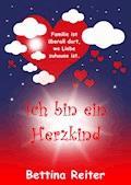 Ich bin ein Herzkind - Bettina Reiter - E-Book