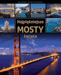Najpiękniejsze mosty świata - Tadeusz Irteński - ebook