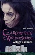 Czarownice z Wolfnsteinu. Wstęga i kamień - Julia Bernard - ebook