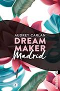 Dream Maker - Madrid - Audrey Carlan - E-Book